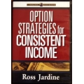 [Ross Jardine – Option Strategies for Consistent Income ]